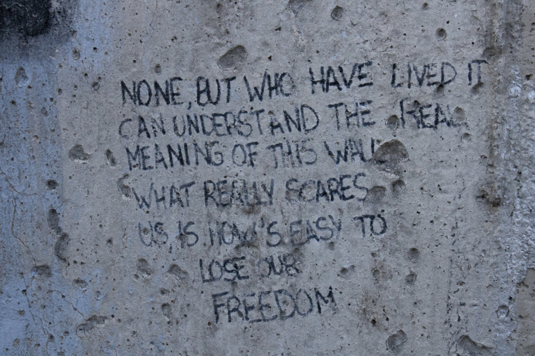 'None, but who have lived it...' Berlin Wall Memorial, Berlin, Germany.